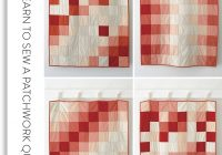 purl soho learn to sew a patchwork quilt pattern pdf Quilt With Patchwork